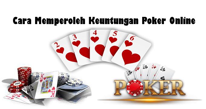 Cara Memperoleh Keuntungan Poker Online