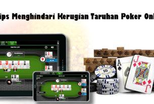 Tips Menghindari Kerugian Taruhan Poker Online
