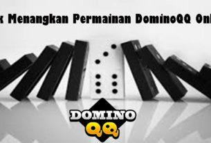 Trik Menangkan Permainan Domino QQ Online